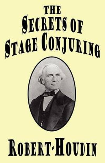 The Secrets of Stage Conjuring - Robert-Houdin