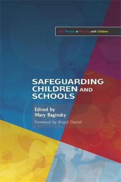 Safeguarding Children and Schools - Mary Baginsky