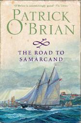 The Road to Samarcand - Patrick O'Brian