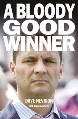 A Bloody Good Winner - Dave Nevison