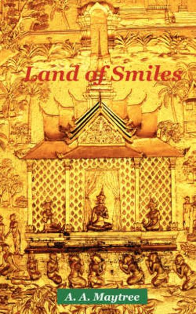 Land of Smiles - A A Maytree