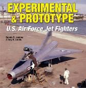 Experimental and Prototype U.S. Air Force Jet Fighters - Dennis R. Jenkins Tony R. Landis
