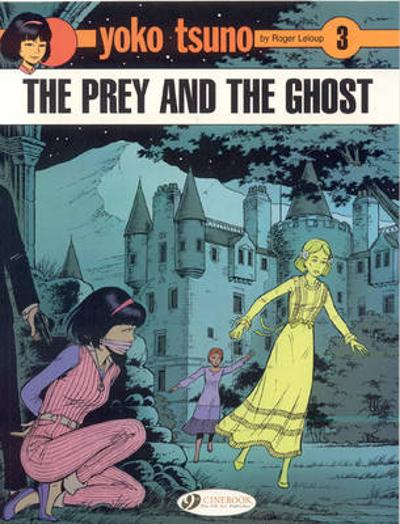 Yoko Tsuno Vol. 3: the Prey and the Ghost - Roger Leloup