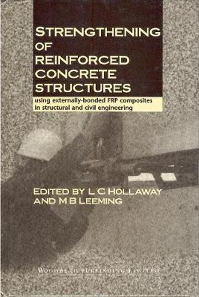 Strengthening of Reinforced Concrete Structures - L C Hollaway