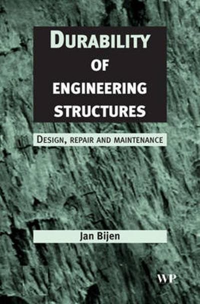 Durability of Engineering Structures - J Bijen