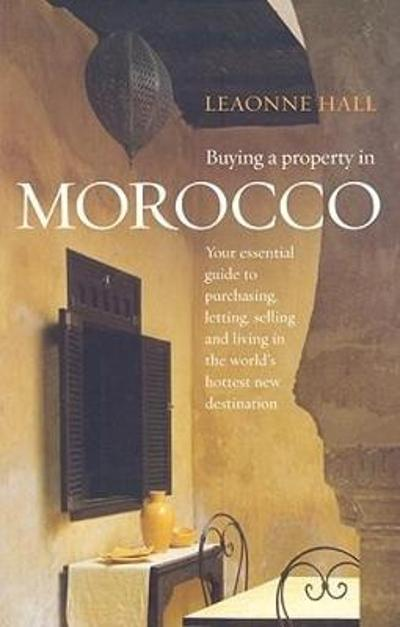 Buying A Property In Morocco - Leaonne Hall