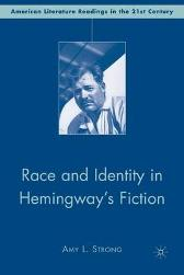 Race and Identity in Hemingway's Fiction - A. Strong