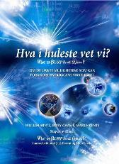 Hva i huleste vet vi? = What the bleep do we know? - William Arntz Betsy Chasse Mark Vicente Kari Kahrs