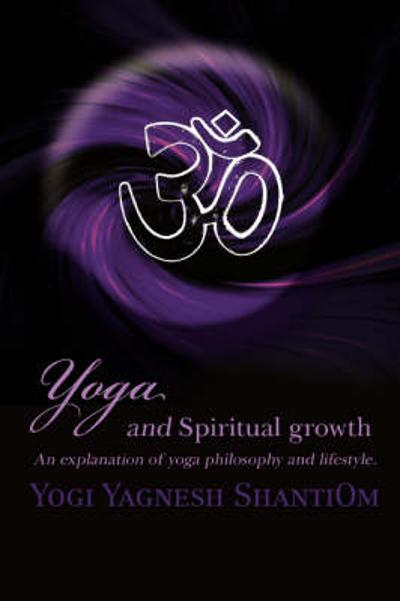 Yoga and Spiritual Growth - Yogi Yagnesh Shantiom