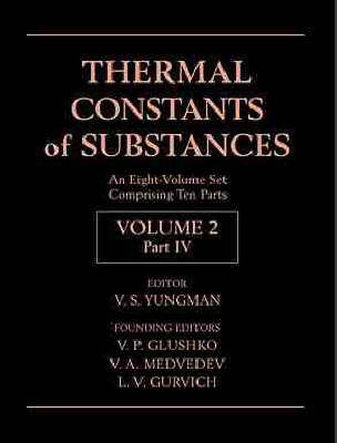 Thermal Constants of Substances, 8 Volume Set - V.P. Glushko