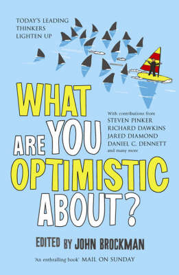 What are You Optimistic About? - John Brockman