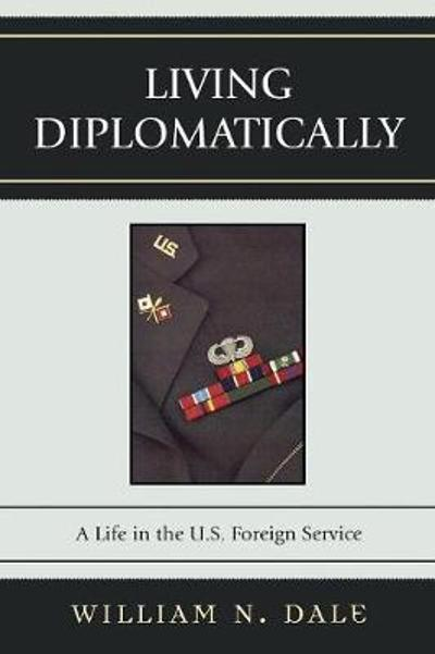 Living Diplomatically - William N. Dale