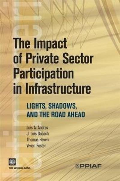 The Impact of Private Sector Participation in Infrastructure - Luis Andres