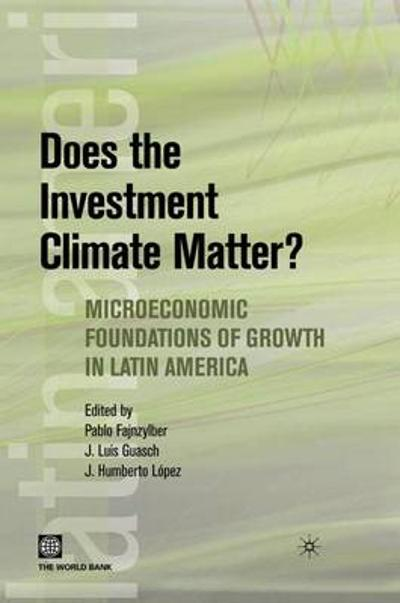 Does The Investment Climate Matter? - Pablo Fajnzylber