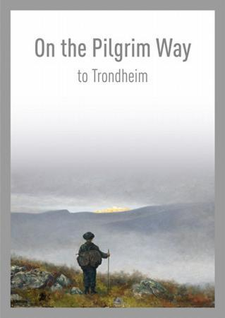 On the pilgrim way to Trondheim - Stein Thue