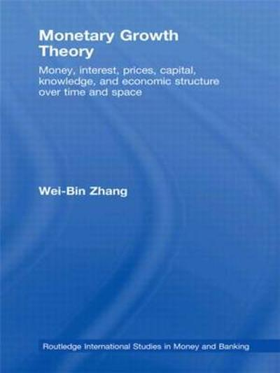 Monetary Growth Theory - Wei-Bin Zhang