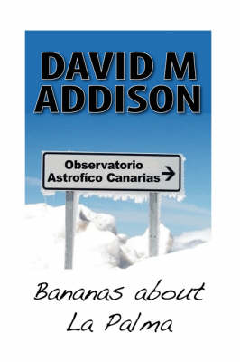 Bananas About La Palma - David M. Addison