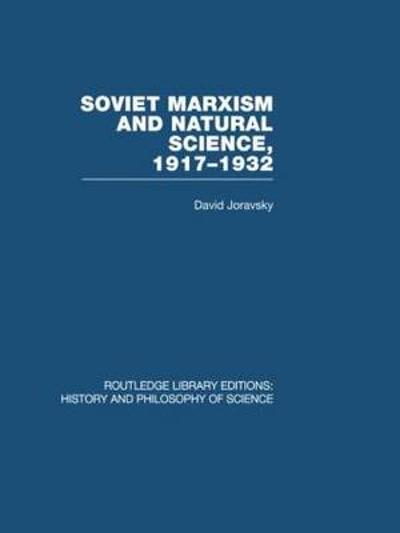 Soviet Marxism and Natural Science - David Joravsky