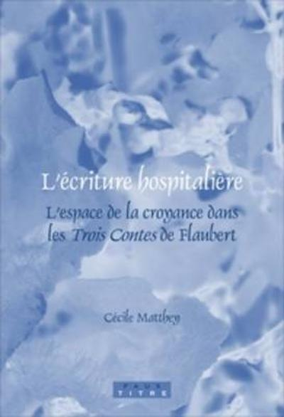 L'ecriture hospitaliere - Cecile Matthey