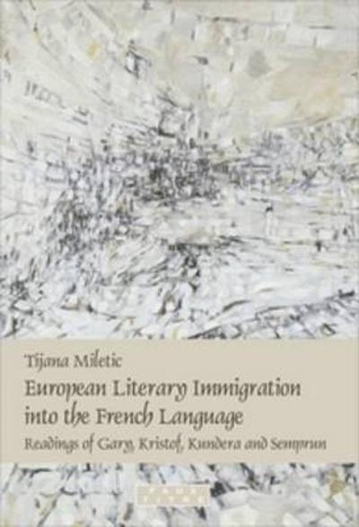 European Literary Immigration into the French Language - Tijana Miletic