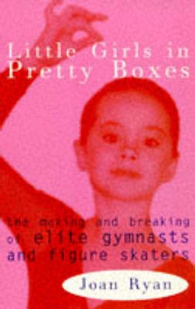 Little Girls in Pretty Boxes - Joan Ryan