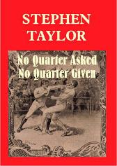 No Quarter Asked No Quarter Given - Stephen Taylor