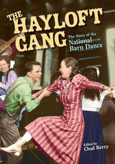The Hayloft Gang - Chad Berry