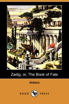 Zadig; Or, the Book of Fate (Dodo Press) - Voltaire