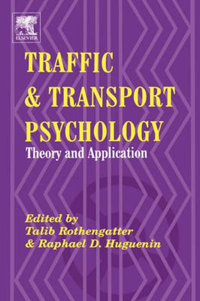 Traffic and Transport Psychology - Talib Rothengatter