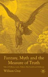 Fantasy, Myth and the Measure of Truth - W. Gray