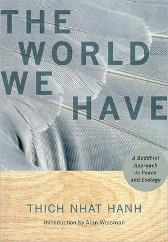 The World We Have - Thich Nhat Hanh