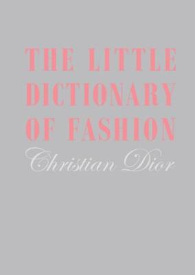 Little Dictionary of Fashion, The - Christian Dior