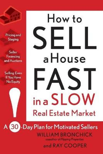 How to Sell a House Fast in a Slow Real Estate Market - William Bronchick