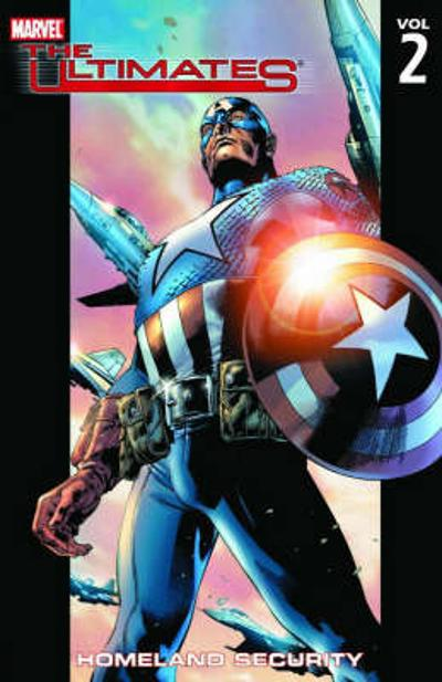 Ultimates Vol.2: Homeland Security - Mark Millar