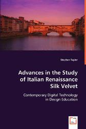 Advances in the Study of Italian Renaissance Silk Velvet - Stephen Taylor