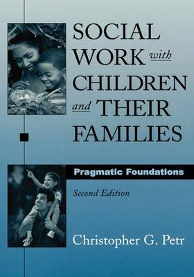 Social Work with Children and Their Families - Christopher G. Petr