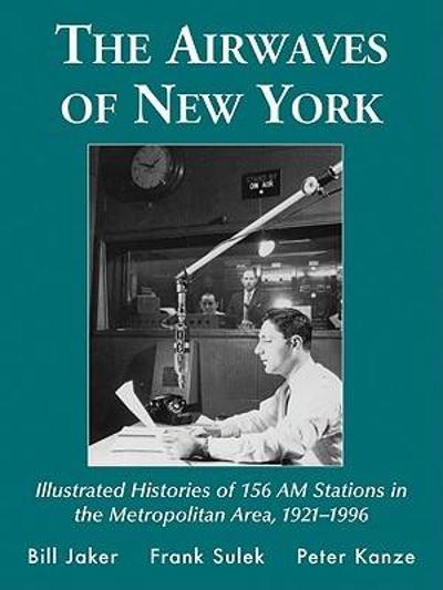 The Airwaves of New York - Bill Jaker