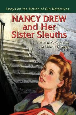 Nancy Drew and Her Sister Sleuths - Melanie E. Gregg
