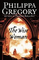 The Wise Woman - Philippa Gregory