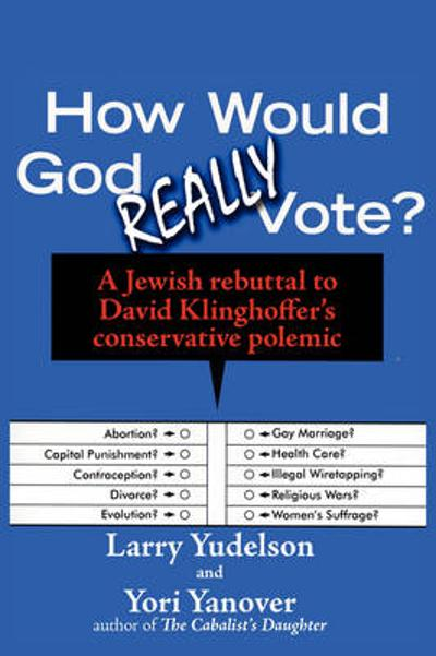 How Would God Really Vote - Larry D Yudelson