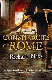Conspiracies of Rome (Death of Rome Saga Book One) - Richard Blake