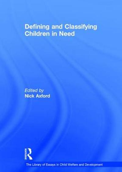 Defining and Classifying Children in Need - Nick Axford