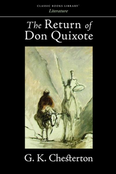 The Return of Don Quixote - G K Chesterton