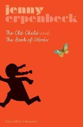 The Old Child And The Book Of Words - Jenny Erpenbeck Susan Bernofsky