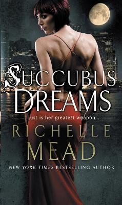 Succubus Dreams - Richelle Mead