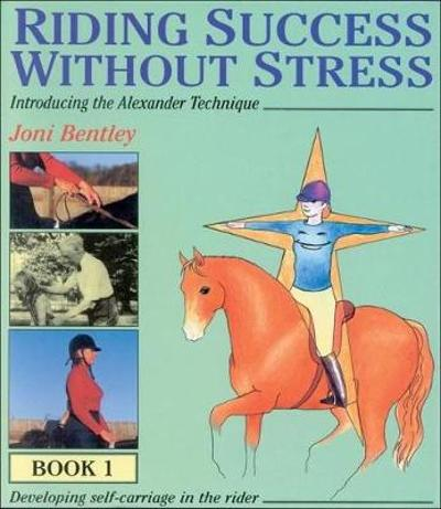Riding Success without Stress - Joni Bentley
