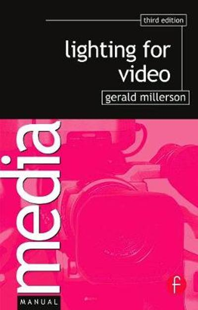 Lighting for Video - Gerald Millerson