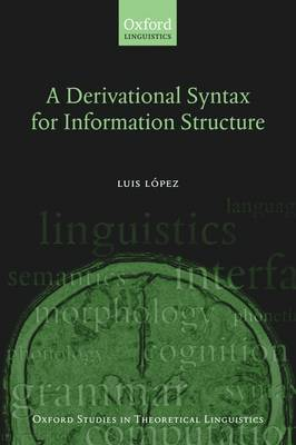 A Derivational Syntax for Information Structure - Luis Lopez