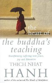 The Heart Of Buddha's Teaching - Thich Nhat Hanh