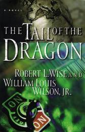 The Tail of the Dragon - Robert Wise William Wilson